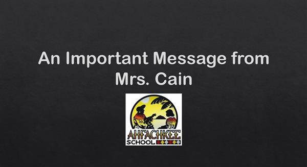 An Important Message from Mrs. Cain - Please Click Here